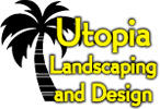 Utopia Landscaping and Design